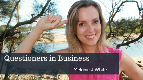 Questioners in Business | Melanie J White